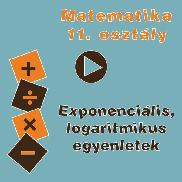 11osztExponencialisLogaritmikusEgyenletek