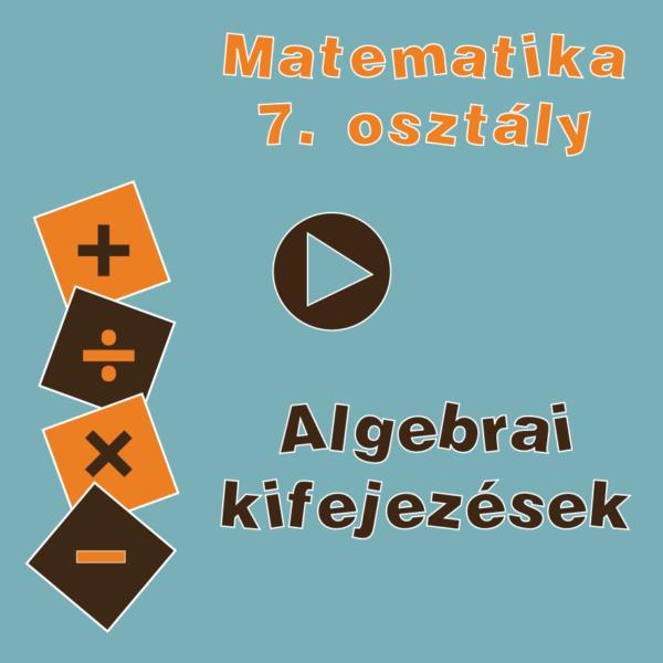 7osztAlgebraiKifejezesek