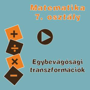 7osztEgybevagosagiTranszformaciok