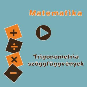 TrigonometriaSzogfuggvenyek